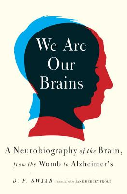We Are Our Brains By Swaab, D. F./ Hedley-Prole, Jane (TRN)